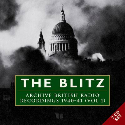 The Blitz: v. 1: Archive Broadcast Recordings 1939-41 (CD-Audio)