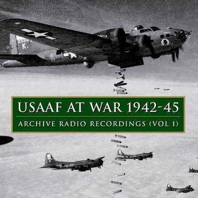 USAAF at War 1942-45: v.1: Archive Broadcast Recordings (CD-Audio)