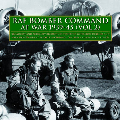RAF Bomber Command at War 1939-45: v.2: Archive Broadcast Recordings (CD-Audio)