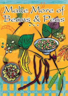 Make More of Beans and Peas - Make More of Vegetables No. 1 (Paperback)