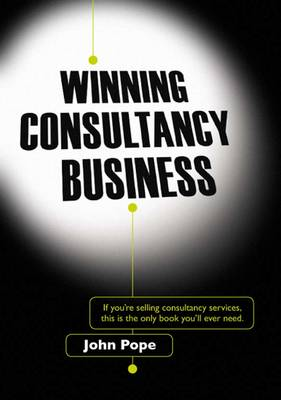 Winning Consultancy Business (Paperback)