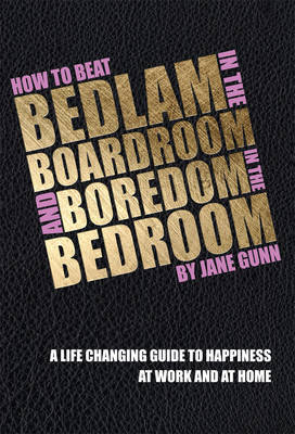 How to Beat Bedlam in the Boardroom and Boredom in the Bedroom (Paperback)