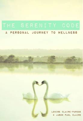 The Serenity Code: A Personal Journey to Wellness (Paperback)