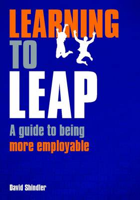 Learning to Leap: A Guide to Being More Employable (Paperback)