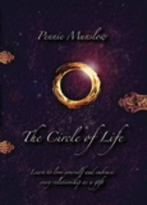 The Circle of Life: Learn to Love Yourself and Embrace Every Relationship as a Gift (Paperback)