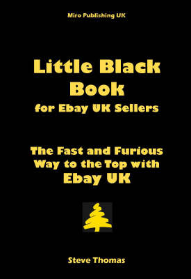 Little Black Book for EBay UK Sellers: The Fast and Furious Way to the Top with EBay UK (Paperback)