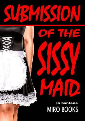 Submission of the Sissy Maid (Paperback)