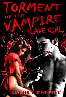 Torment of the Vampire Slave Girl (Paperback)