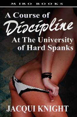 A Course of Discipline: At the University of Hard Spanks (Paperback)