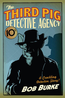 The Third Pig Detective Agency - Third Pig Detective Agency 1 (Hardback)