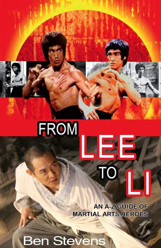 From Lee to Li: An A-Z Guide of Martial Arts Heroes (Paperback)