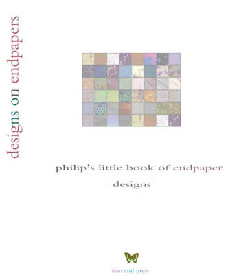 Designs on Endpapers: Philip's Little Book of Endpaper Designs (Hardback)