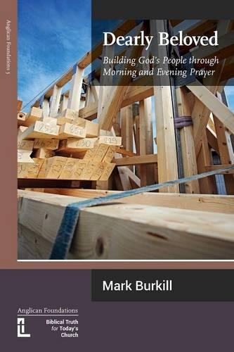 Dearly Beloved: Building God's People Through Morning and Evening Prayer (Paperback)