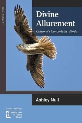Divine Allurement: Cranmer's Comfortable Words (Paperback)