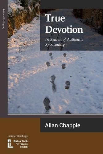 True Devotion: In Search of Authentic Spirituality (Paperback)