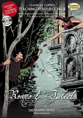 Romeo and Juliet: Teaching Resource Pack - Classical Comics Teaching Resource Pack