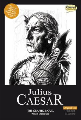 Julius Caesar: Julius Caesar the Graphic Novel Original Text (Paperback)