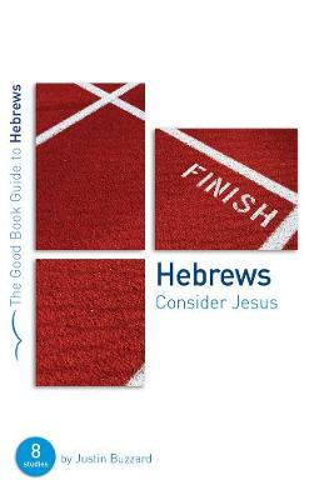 Hebrews: Consider Jesus (Paperback)