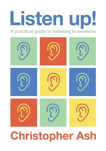 Listen Up!: A Practical Guide to Listening to Sermons (Paperback)