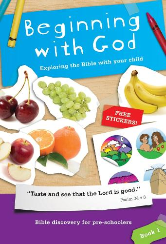Beginning with God: Book 1: Exploring the Bible with your child - Beginning with God (Paperback)
