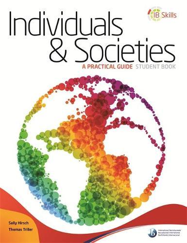 IB Skills: Individuals and Societies - A Practical Guide - IB Skills (Paperback)