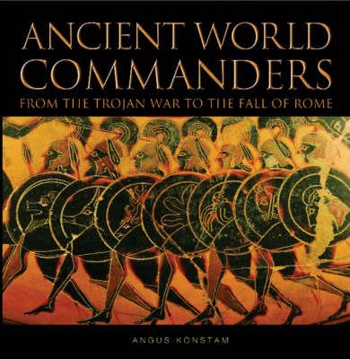 Ancient World Commanders - Commanders (Hardback)