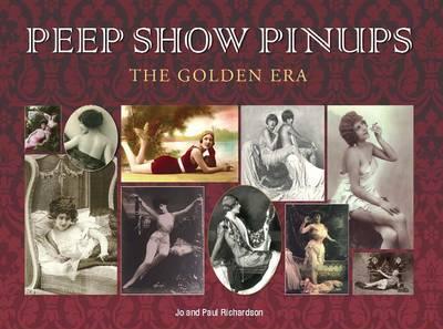 Peep Show Pinups: The Golden Era (Hardback)