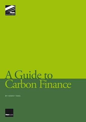 A Guide to Carbon Finance: Carbonomics for a Credit Constrained World (Paperback)