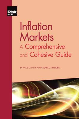 Inflation Markets: A Comprehensive and Cohesive Guide (Paperback)