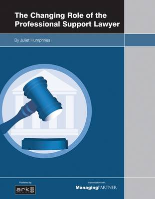 Changing Role of the Professional Support Lawyer (Paperback)