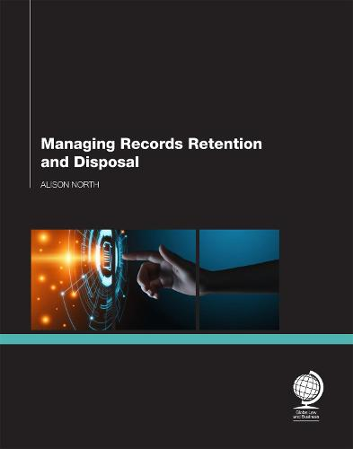 Managing Records Retention and Disposal (Paperback)