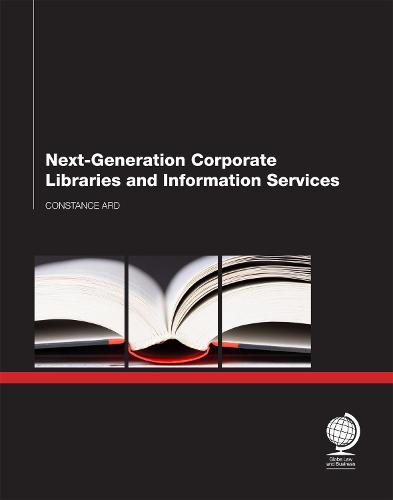 Next- Generation Corporate Libraries and Information Services (Paperback)