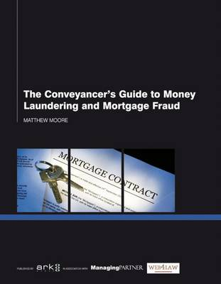 The Conveyancer's Guide to Money Laundering and Mortgage Fraud (Paperback)