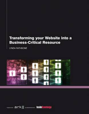 Transforming Your Website into a Business-critical Resource (Paperback)