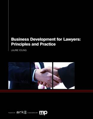 Business Development for Lawyers: Principles and Practice (Paperback)