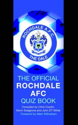 The Official Rochdale AFC Quiz Book (Hardback)