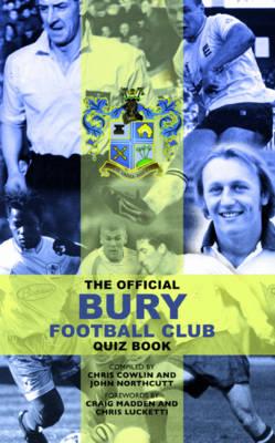 The Official Bury Quiz Book (Hardback)