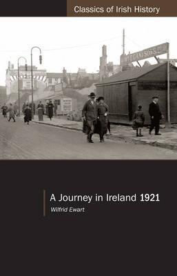 A Journey in Ireland 1921 - Classics of Irish History (Paperback)