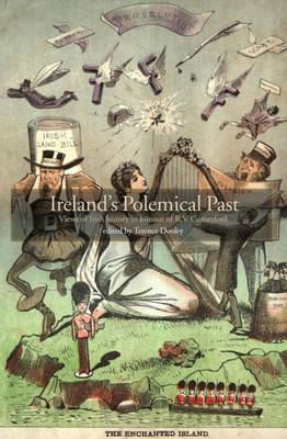 Ireland's Polemical Past: Views of Irish History in Honour of R.V. Comerford (Hardback)