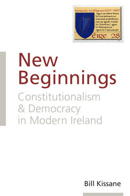 New Beginnings: Constitutionalism and Democracy in Modern Ireland (Paperback)