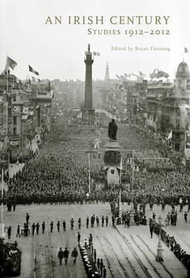 An Irish Century: Studies 1912-2012 (Hardback)