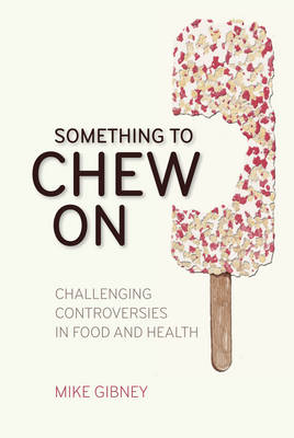 Something to Chew on: Challenging Controversies in Food and Health (Paperback)