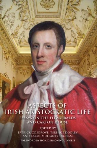 Aspects of Irish Aristocratic Life: Essays on the Fitzgeralds and Carton House (Hardback)
