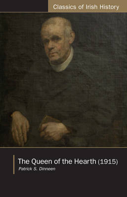 The Queen of the Hearth - Classics of Irish History (Paperback)