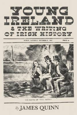 Young Ireland and the Writing of Irish History (Paperback)