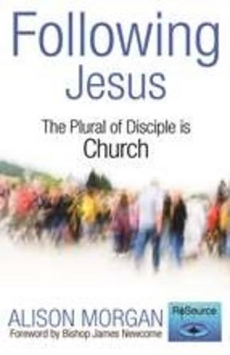 Following Jesus: The Plural of Disciple is Church (Paperback)