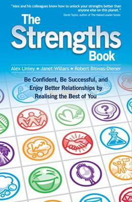 The Strengths Book: Be Confident, Be Successful, and Enjoy Better Relationships by Realising the Best of You - Strengthening the World Series No. 3 (Paperback)