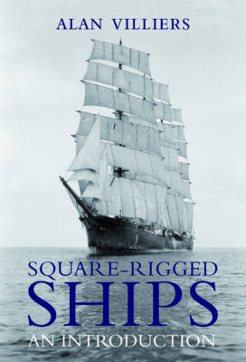 Square-Rigged Ships: An Introduction (Hardback)