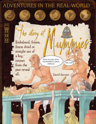 The Story of Mummies - Adventures in the Real World (Hardback)
