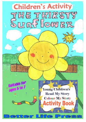 The Thirsty Sunflower (Paperback)